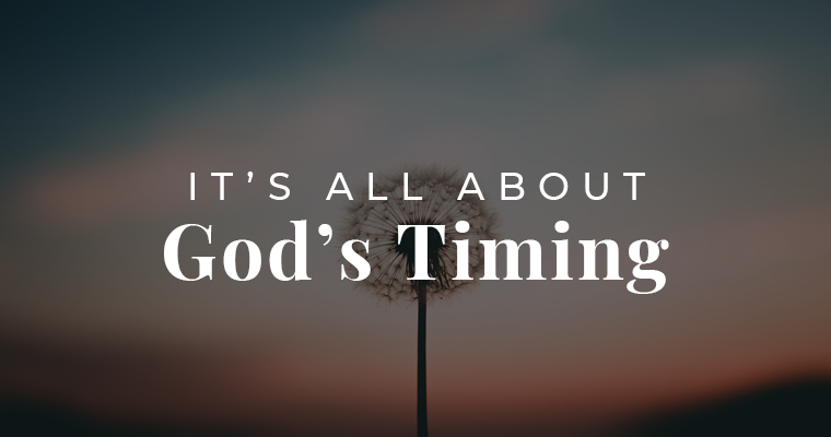 It's all about God's timing