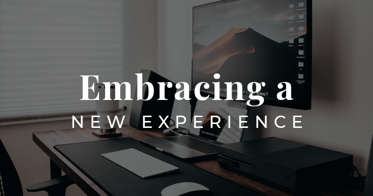 Embracing a new experience